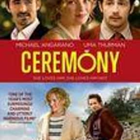 Ceremony is listed (or ranked) 25 on the list The Best Movies for Brides to Watch