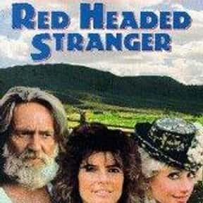 Red Headed Stranger is listed (or ranked) 22 on the list The Best '80s Western Movies