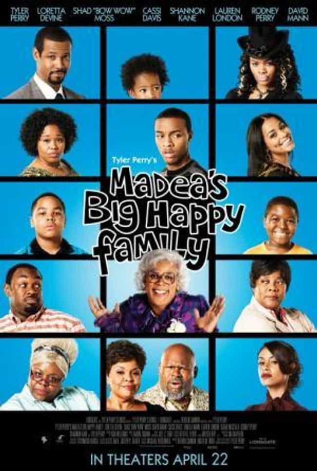 Madea's Big Happy Family... is listed (or ranked) 4 on the list All of Tyler Perry's Madea Movies
