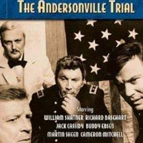 The Andersonville Trial is listed (or ranked) 16 on the list The Best US Civil War Movies Ever Made