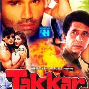 Takkar is listed (or ranked) 14 on the list The Best Suniel Shetty Movies