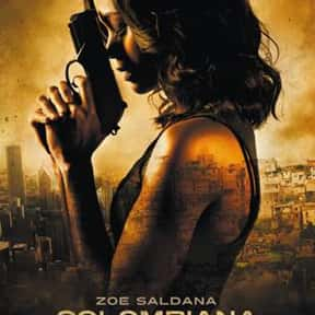 Colombiana is listed (or ranked) 23 on the list The Best Female Action Movies, Ranked