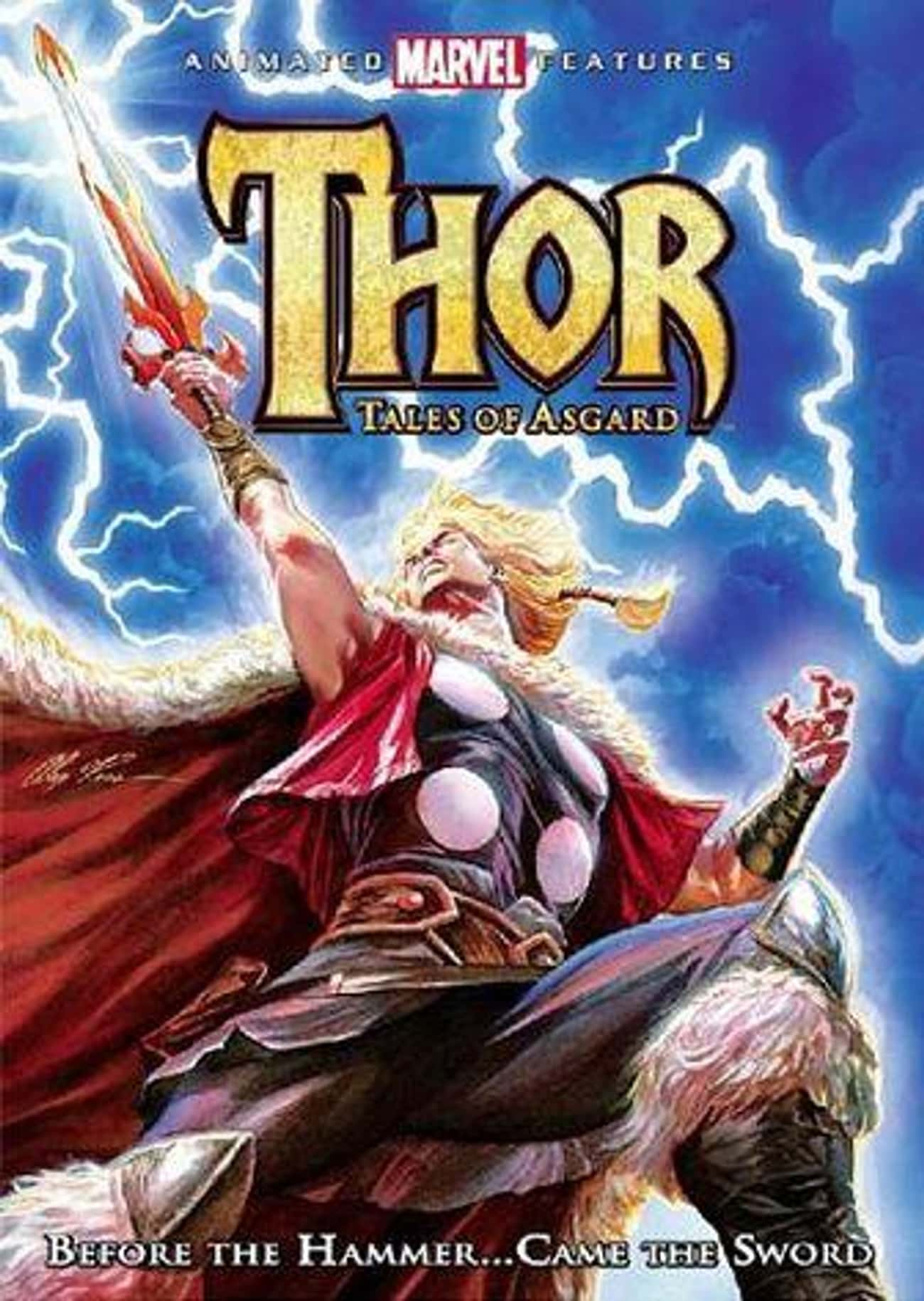 Thor: Tales of Asgard is listed (or ranked) 4 on the list All the Thor Movies in the MCU (And That Other One), Ranked