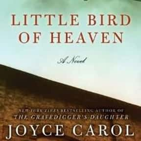 Little Bird of Heaven is listed (or ranked) 19 on the list The Best Joyce Carol Oates Books