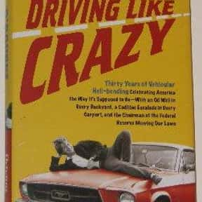 Driving Like Crazy is listed (or ranked) 16 on the list P. J. O'Rourke Books List