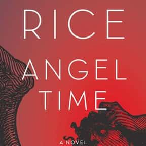 Angel Time is listed (or ranked) 25 on the list The Best Anne Rice Books