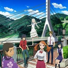 Anohana: The Flower We Saw Tha is listed (or ranked) 22 on the list The Best Romance Anime Ever Made