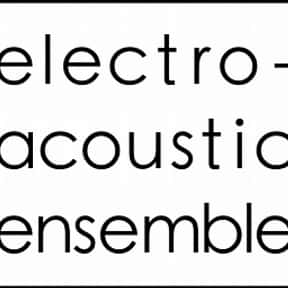 Electro-Acoustic Ensemble is listed (or ranked) 23 on the list The Best Electroacoustic Bands/Artists