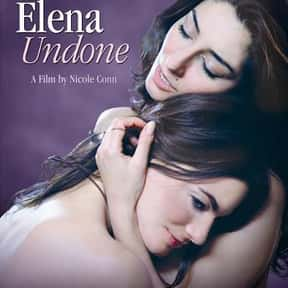 Elena Undone is listed (or ranked) 17 on the list The Best Lesbian Movies