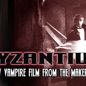 Byzantium is listed (or ranked) 14 on the list The Best 2000s Vampire Movies