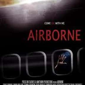 Airborne is listed (or ranked) 11 on the list The Best Horror Movies About Airplanes