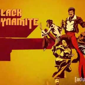 Black Dynamite is listed (or ranked) 8 on the list The Greatest TV Shows Set in the 1970s