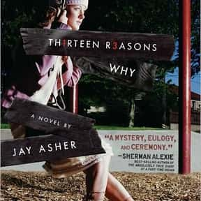 Thirteen Reasons Why is listed (or ranked) 25 on the list Books You Didn't Really Need To Read In Middle School