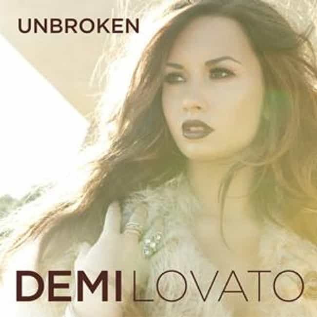 Unbroken is listed (or ranked) 3 on the list The Best Demi Lovato Albums of All Time
