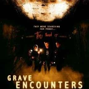 Grave Encounters is listed (or ranked) 3 on the list The Most Horrifying Found-Footage Movies