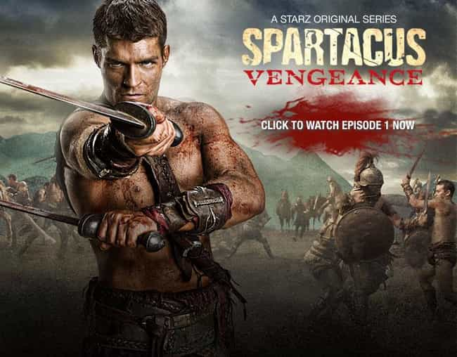 Spartacus: Vengeance is listed (or ranked) 4 on the list What to Watch If You Love 'The Last Kingdom'