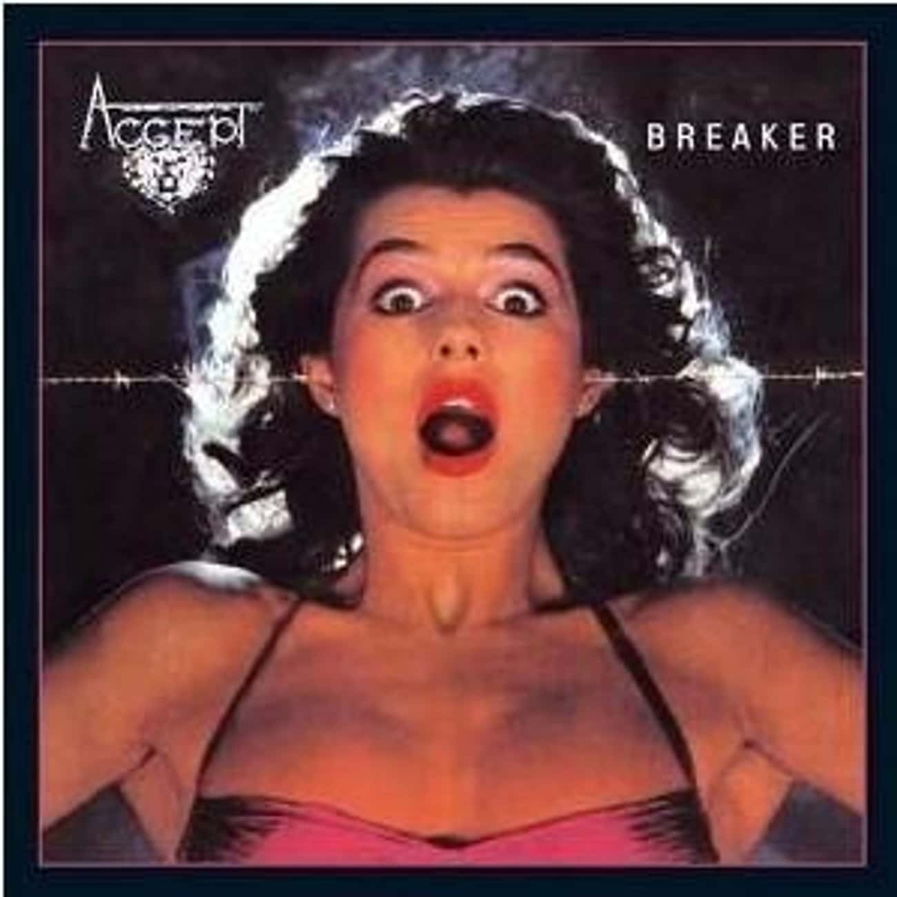 Breaker is listed (or ranked) 4 on the list The Best Accept Albums of All Time