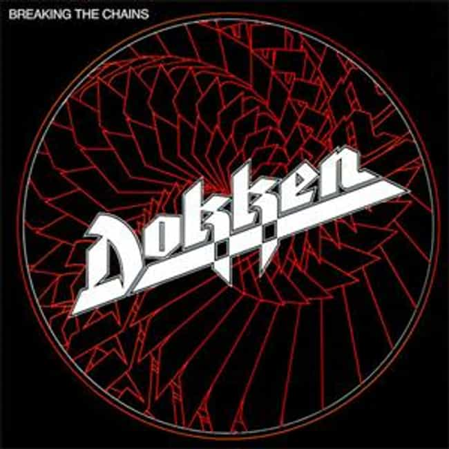 Breaking the Chains is listed (or ranked) 4 on the list The Best Dokken Albums of All Time