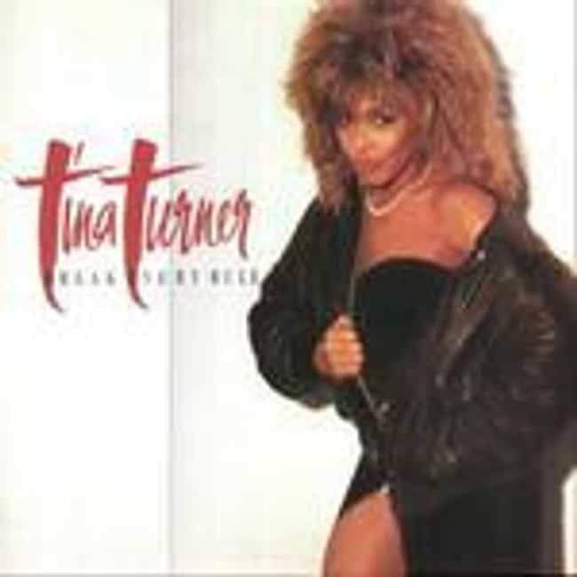Break Every Rule is listed (or ranked) 3 on the list The Best Tina Turner Albums of All Time