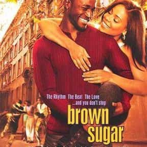 Brown Sugar is listed (or ranked) 12 on the list The Best Hip Hop Movies Of The 2000s