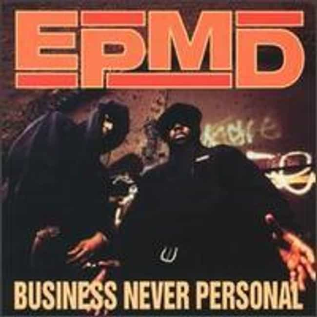Business Never Personal ... is listed (or ranked) 3 on the list The Best EPMD Albums of All Time
