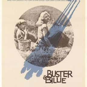 Buster and Billie is listed (or ranked) 22 on the list The Best Teen Movies ofthe 1970s