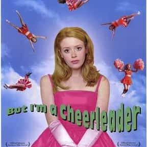 But I'm a Cheerleader is listed (or ranked) 6 on the list The Best LGBTQ+ Comedy Movies