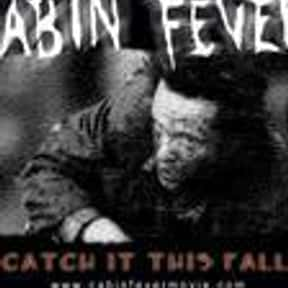 Cabin Fever is listed (or ranked) 9 on the list The Scariest Cabin Horror Movies