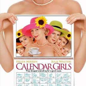 Calendar Girls is listed (or ranked) 13 on the list The Best Helen Mirren Movies