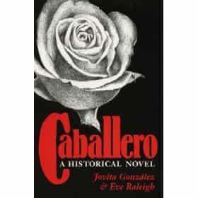 Caballero: A Historical Novel