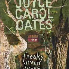 Freaky Green Eyes is listed (or ranked) 25 on the list The Best Joyce Carol Oates Books