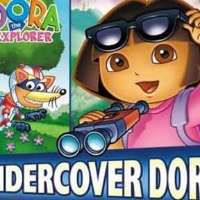 Undercover Dora is listed (or ranked) 6 on the list Full List of Dora The Explorer Episodes
