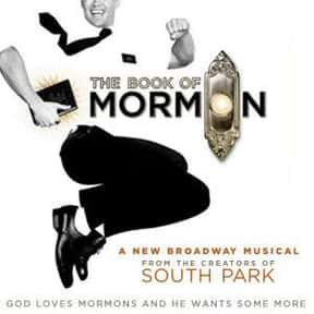 The Book of Mormon is listed (or ranked) 4 on the list The Best Broadway Musicals of the 2000s