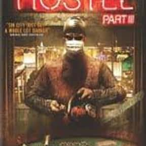 Hostel 3 is listed (or ranked) 7 on the list The Worst Movies Of All Time