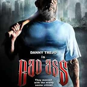 Bad Ass is listed (or ranked) 10 on the list The Best Danny Trejo Movies