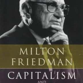 Capitalism and Freedom is listed (or ranked) 1 on the list The Best Milton Friedman Books