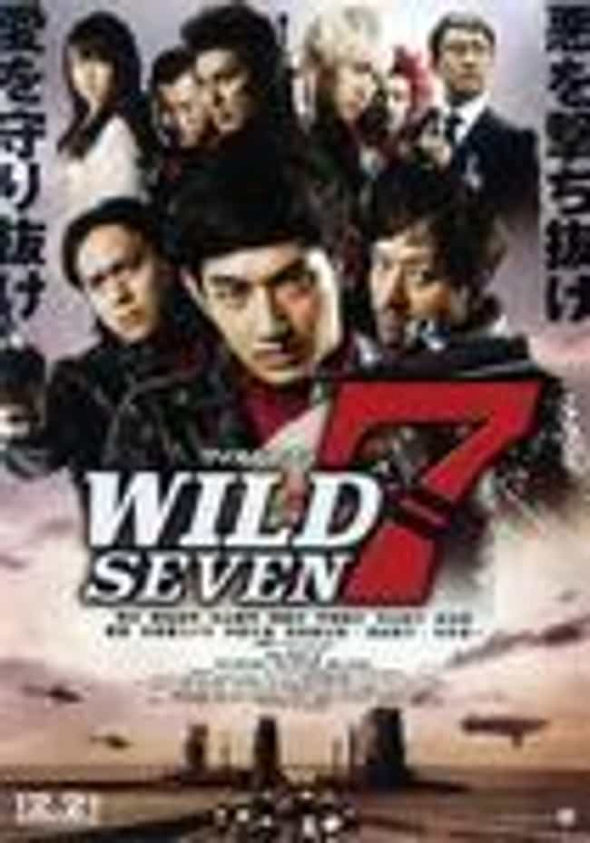 Wild 7 is listed (or ranked) 8 on the list The Best Kyoko Fukada Movies