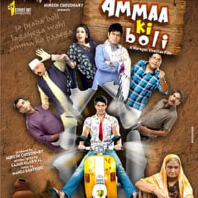 Ammaa Ki Boli is listed (or ranked) 21 on the list Famous Movies Filmed in India