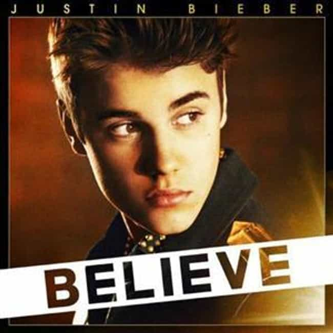Believe is listed (or ranked) 2 on the list The Best Justin Bieber Albums of All Time