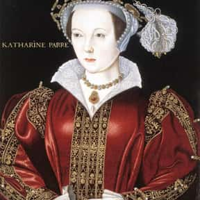 Catherine Parr is listed (or ranked) 13 on the list Maternal Mortality: Famous Women Who Died In Childbirth
