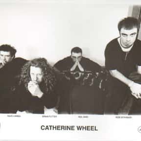 Catherine Wheel is listed (or ranked) 5 on the list The Best Shoegaze Bands