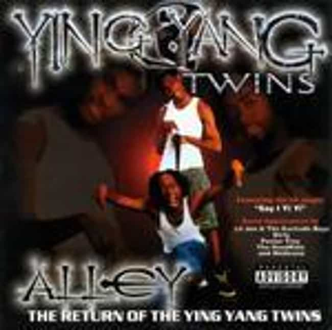 Alley... The Return of the Yin... is listed (or ranked) 4 on the list The Best Ying Yang Twins Albums of All Time