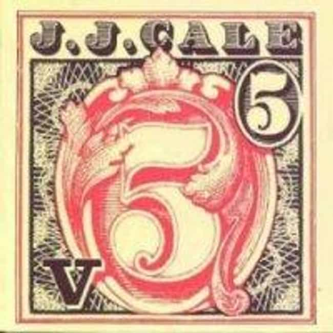 5 is listed (or ranked) 2 on the list The Best J.J. Cale Albums of All Time