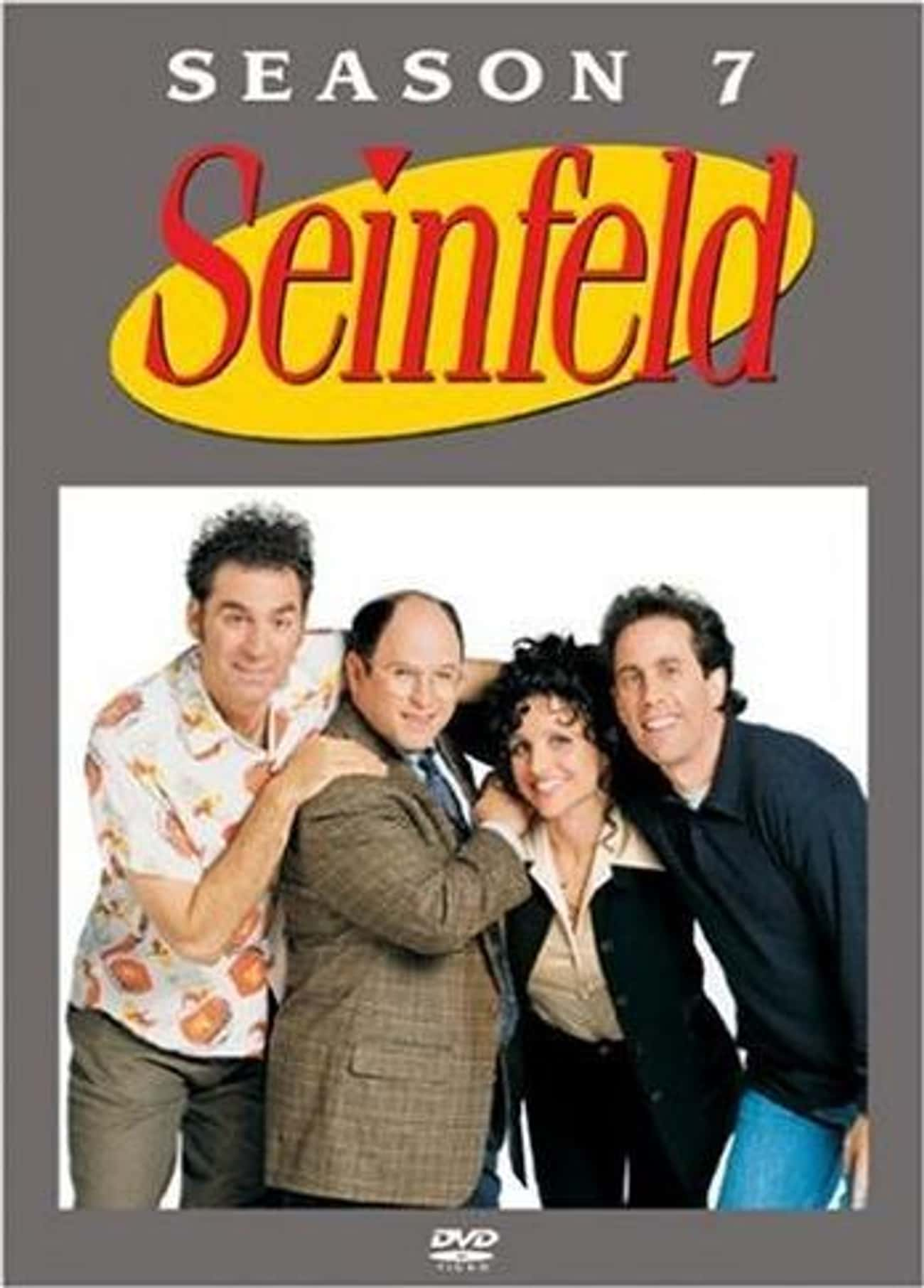 Season 7 is listed (or ranked) 3 on the list Seinfeld Seasons, Ranked The Best to Worst