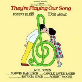 They're Playing Our Song is listed (or ranked) 18 on the list The Best Broadway Musicals of the '70s