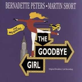 The Goodbye Girl is listed (or ranked) 10 on the list The Best Broadway Musicals of the 90s