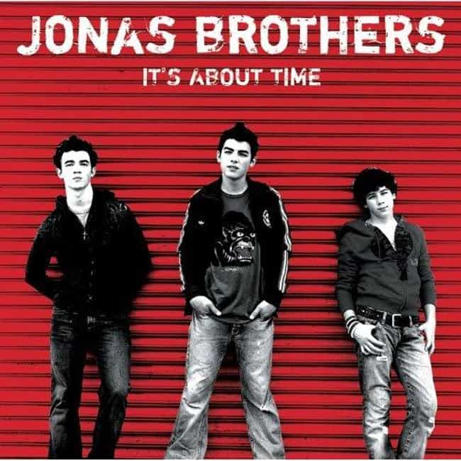It's About Time is listed (or ranked) 4 on the list The Best Jonas Brothers Albums of All-Time