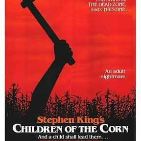 Children of the Corn is listed (or ranked) 2 on the list The Best Horror Movies About Cults and Conspiracies