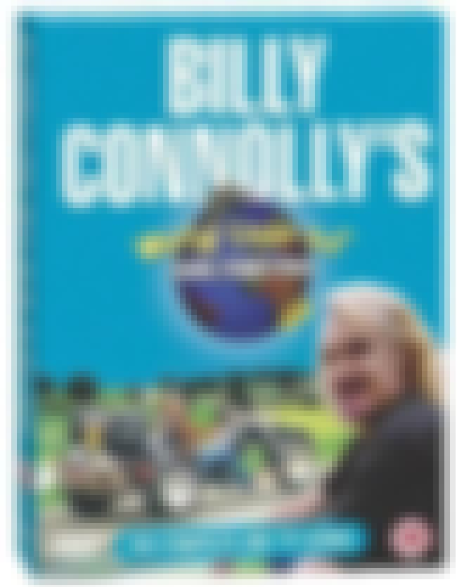 Billy Connolly's World Tour of... is listed (or ranked) 2 on the list Billy Connolly Shows and TV Series