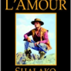 Shalako is listed (or ranked) 4 on the list Louis L'Amour Books List